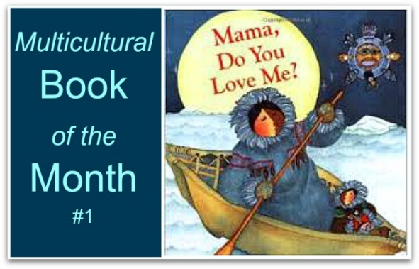 Multicultural Book of the Month: Mama, Do You Love Me?