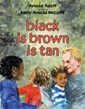 Children's Book about multiracial families: black is brown is tan