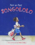 African Multicultural Children's Books - Preschool: Not So Fast Songololo