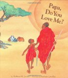 African Multicultural Children's Books - Preschool: Papa, Do You Love Me?