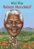 Children's Books about Nelson Mandela & Desmond Tutu: Who was Nelson Mandela?