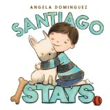Hispanic Multicultural Children's Books - Preschool: Santiago Stays