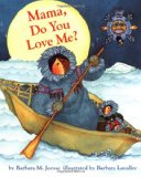 Multicultural Children's Books about Mothers: Mama, Do You Love Me?