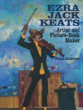 Multicultural Children's Book: Ezra Jack Keats Artist and Picture-Book Maker