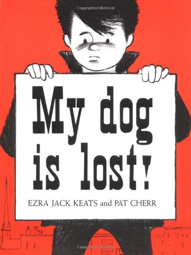 Multicultural Children's Book: My Dog Is Lost! Ezra Jack Keats