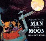 Multicultural Children's Book: Regards To The Man In The Moon by Ezra Jack Keats
