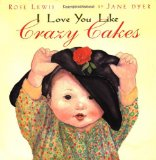 Multicultural Picture Books about Love: I Love You Like Crazy Cakes