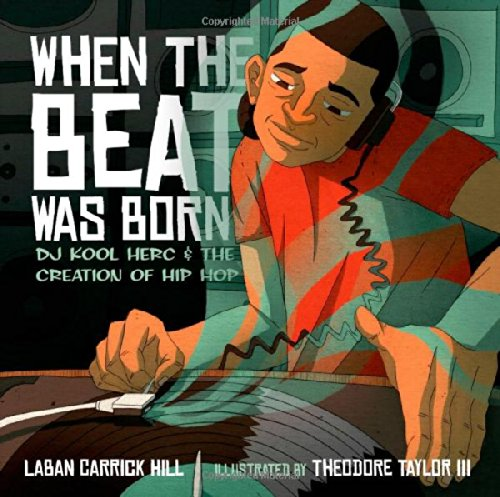 Multicultural Children's Book: When The Beat Was Born (Hip Hop)