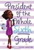 Multicultural Children's Books about school: President Of The Whole Sixth Grade