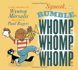 Multicultural Children's Books about Jazz: Squeak, Rumble, Whomp! Whomp! Whomp!