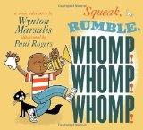 Children's Books About Legendary Black Musicians: Squeak, Rumble, Whomp! Whomp! Whomp!