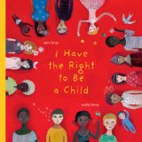 Multicultural Children's Books – Elementary School: I Have The Right To Be A Child