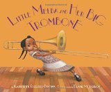 Multicultural Picture Books about Inspiring Women & Girls: Little Melba and her Big Trombone