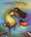 Hispanic Multicultural Children's Books - Elementary School: Floating On Mama's Song