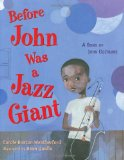 Children's Books About Legendary Black Musicians: Before John was a Jazz Giant