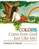 African Multicultural Children's Books - Elementary School: Colors Come From God