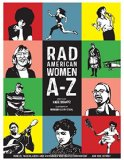 Diverse Children's Anthologies about trailblazing women: Rad American Women A-Z