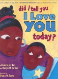Multicultural Picture Books about Love: Did I Tell You I Love You Today?