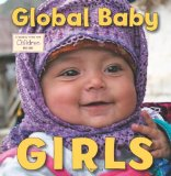 Multicultural Books About Children Around The World: Global Baby Girls