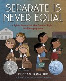 Multicultural Children's Books about school: Separate Is Never Equal