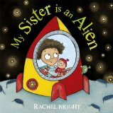 Multicultural Picture Books about new siblings: My Sister Is An Alien
