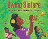 Multicultural Picture Books about Inspiring Women & Girls: Swing Sisters