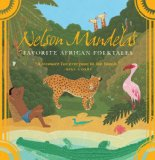 Children's Books about Nelson Mandela & Desmond Tutu: Nelson Mandela's Favourite African Folktales