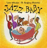 Multicultural Children's Books about Jazz: Jazz Baby