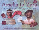 Diverse Children's Anthologies about trailblazing women: Amelia to Zora