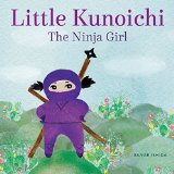 Asian Multicultural Children's Books - Preschool: Little Kunoichi