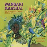 Multicultural Picture Books about Inspiring Women & Girls: Wangari Maathai