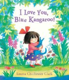Multicultural Picture Books about Love: I Love You, Blue Kangaroo!