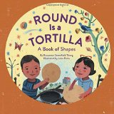 Hispanic Multicultural Children's Books - Preschool: Round Is A Tortilla