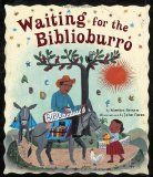 Hispanic Multicultural Children's Books - Elementary School: Waiting for the Biblioburro