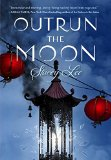 Best Multicultural Young Adult Novels: Outrun The Moon