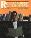 Multicultural Children's Books celebrating books & reading: Richard Wright and the Library Card