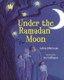 Children's Books about Ramadan & Eid: Under the Ramadan Moon