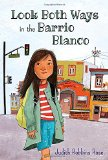 Multicultural Middle Grade Novels for Summer Reading: Look Both Ways In The Barrio Blanco