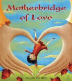 Multicultural Children's Books about Mothers: Motherbridge of Love