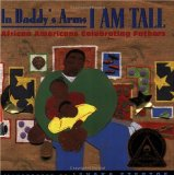 Multicultural Children's Books about Fathers: In Daddy's Arms I am Tall