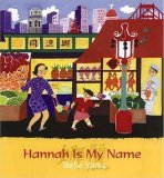 Multicultural Picture Books about Immigration: Hannah Is My Name