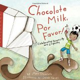 Multicultural Picture Books about Immigration: Chocolate Milk, Por Favor!