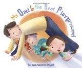Multicultural Children's Books about Fathers: My Dad is the Best Playground
