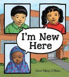 Multicultural Picture Books about Immigration: I'm New Here