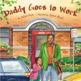 Multicultural Children's Books about Fathers: Daddy Goes To Work