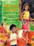 Multicultural Picture Books about Immigration: My name Is Jorge