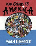 Author Spotlight: Faith Ringgold: We Came to America