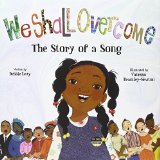 Multicultural Children's Books based on famous songs: We Shall Overcome