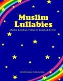 Multicultural Lullabies: Muslim Lullabies