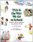 Multicultural Children's Books about school: This is the way we go to school